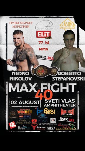 MAXFIGHT 40: Недко Николов срещу македонският представител Роберто Стефановски в категория до 77 кг.